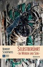 Schertwitis, Norbert Selbstberührt - Im Werden und Sein