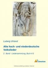 Uhland, Ludwig Alte hoch- und niederdeutsche Volkslieder