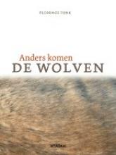 Florence  Tonk Anders komen de wolven