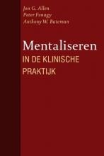 A.W. Bateman J.G. Allen  P. Fonagy, Mentaliseren in de klinische praktijk
