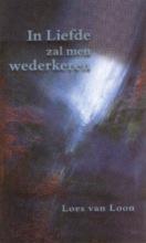 L. van Loon , In liefde zal men wederkeren