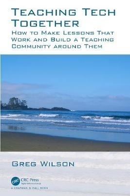 Greg Wilson,Teaching Tech Together