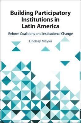 Lindsay (Colby College, Maine) Mayka,Building Participatory Institutions in Latin America