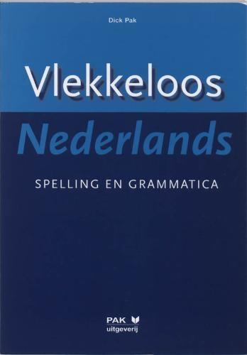 D. Pak,Vlekkeloos Nederlands Spelling en grammatica