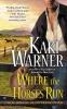 Warner, Kaki, Where the Horses Run