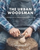 Urban Woodsman, ,A Modern Guide to Carving Spoons, Bowls and Boards