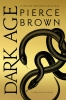 <b>Brown Pierce</b>,Dark Age