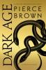 Brown Pierce, Dark Age