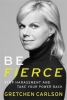 Gretchen Carlson, ,Be Fierce