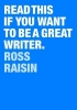 Ross Raisin, Read This if You Want to Be a Great Writer