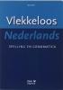 <b>D. Pak</b>,Vlekkeloos Nederlands Spelling en grammatica