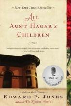 Jones, Edward P. All Aunt Hagar`s Children