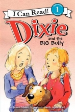 Gilman, Grace Dixie and the Big Bully