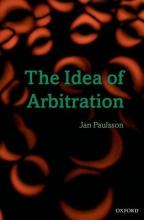 Paulsson, Jan The Idea of Arbitration