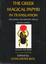 Betz, Hans Dieter The Greek Magical Papyri in Translation, Including the Demonic Spells V 1 Texts 2e