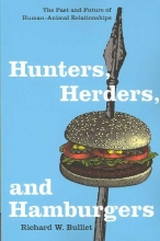 Bulliet, Richard Hunters, Herders, and Hamburgers