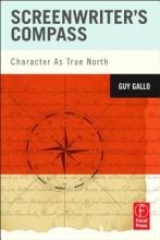 Gallo, Guy Screenwriter`s Compass