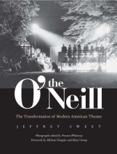 Sweet, Jeffrey The O`Neill - The Transformation of Modern American Theater