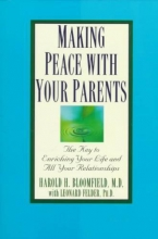 Harold H. Bloomfield Making Peace With Your Parent