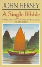 Hersey, John A Single Pebble