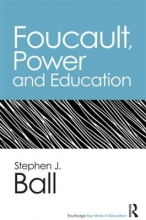 Stephen J. Ball Foucault, Power, and Education