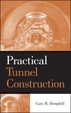 Hemphill, Gary B. Practical Tunnel Construction