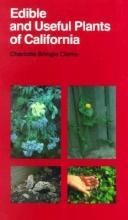 Charlotte Bringle Clarke Edible and Useful Plants of California