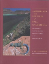 L.Lee Grismer Amphibians and Reptiles of Baja California, Including Its Pacific Islands and the Islands in the Sea of Cortes