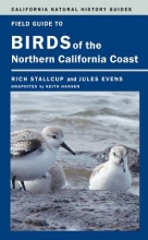 Rich Stallcup,   Jules Evens,   Keith Hansen Field Guide to Birds of the Northern California Coast