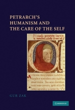 Zak, Gur Petrarch`s Humanism and the Care of the Self