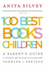 Silvey, Anita 100 Best Books for Children