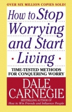 Carnegie, Dale How to Stop Worrying and Start Living