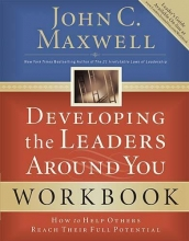 Maxwell, John C. Developing the Leaders Around You