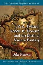 Parsons, Deke J.R.R. Tolkien, Robert Howard and the Birth of Modern Fantasy