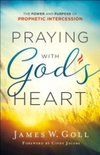 James W. Goll Praying with God`s Heart
