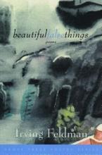 Feldman, Irving Beautiful False Things