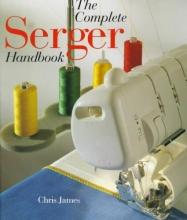 Chris James The Complete Serger Handbook