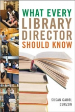 Curzon, Susan Carol What Every Library Director Should Know