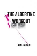 Carson, Anne The Albertine Workout