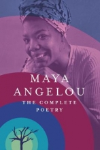 Angelou, Maya The Complete Poetry