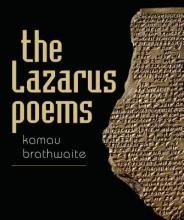 Brathwaite, Kamau The Lazarus Poems