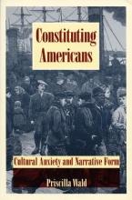 Wald, Priscilla Constituting Americans