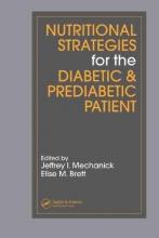 Jeffrey I. (Mount Sinai School of Medicine, New York, USA) Mechanick,   Elise M. (Mount Sinai School of Medicine, New York, NY, USA) Brett Nutritional Strategies for the Diabetic/Prediabetic Patient