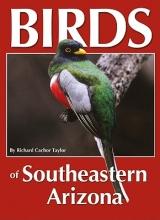 Taylor, Richard Cachor Birds of Southeastern Arizona