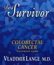 Vladimir (Vladimir Lange) Lange Be a Survivor Colorectal Cancer Treatment Guide