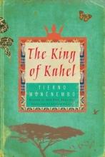 Monenembo, Tierno The King of Kahel