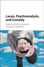 Gherovici, Patricia Lacan, Psychoanalysis, and Comedy