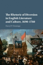 Domingo, Darryl P. The Rhetoric of Diversion in English Literature and Culture, 1690-1760