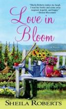 Roberts, Sheila Love in Bloom