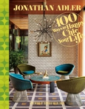 Adler, Jonathan 100 Ways to Happy Chic Your Life